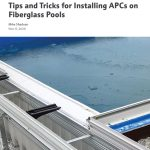 Tips & Tricks For Installing Automatic Pool Covers On Fiberglass Pools